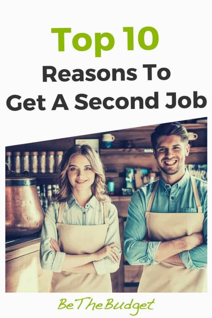 10 Reasons To Get A Second Job | Be The Budget