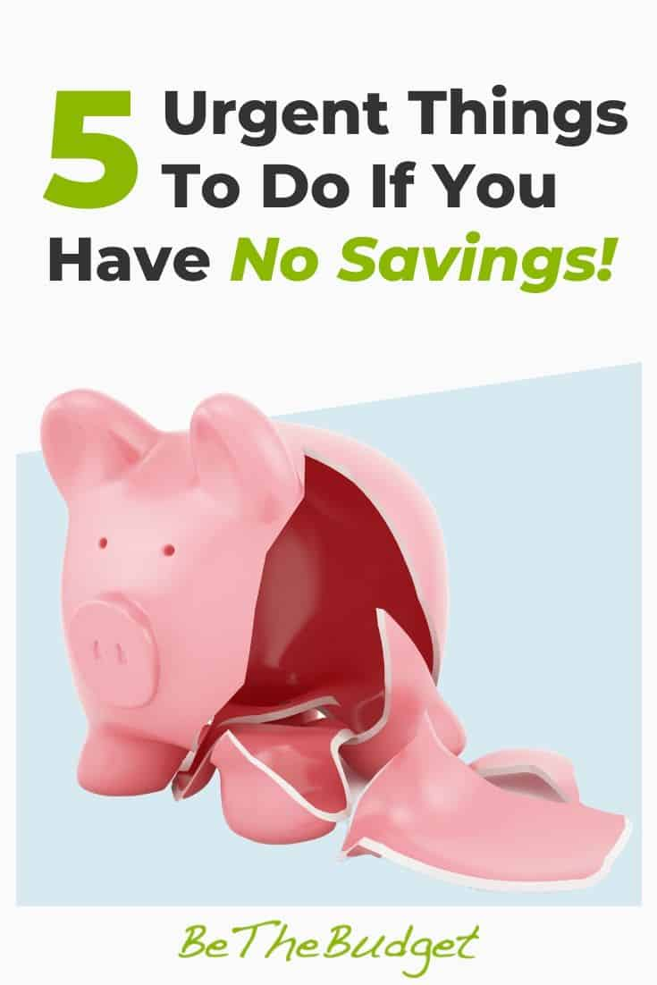5 Urgent Things To Do If You Have No Savings | Be The Budget