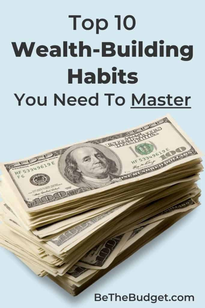 Top 10 Wealth-Building Habits | Be The Budget