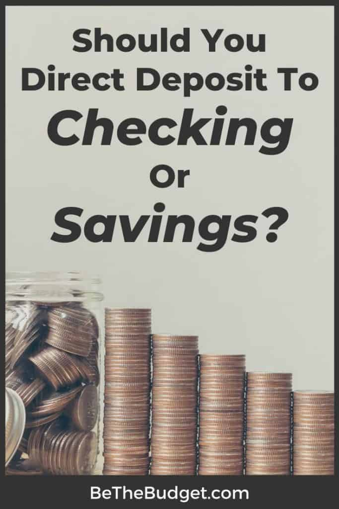 Direct Deposit To Checking Or Savings | Be The Budget