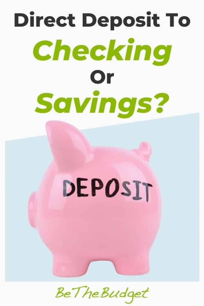Direct Deposit: Checking or Savings? | Be The Budget