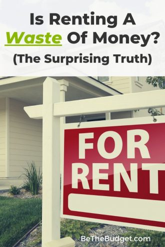 Is paying rent a waste of money? | Be The Budget