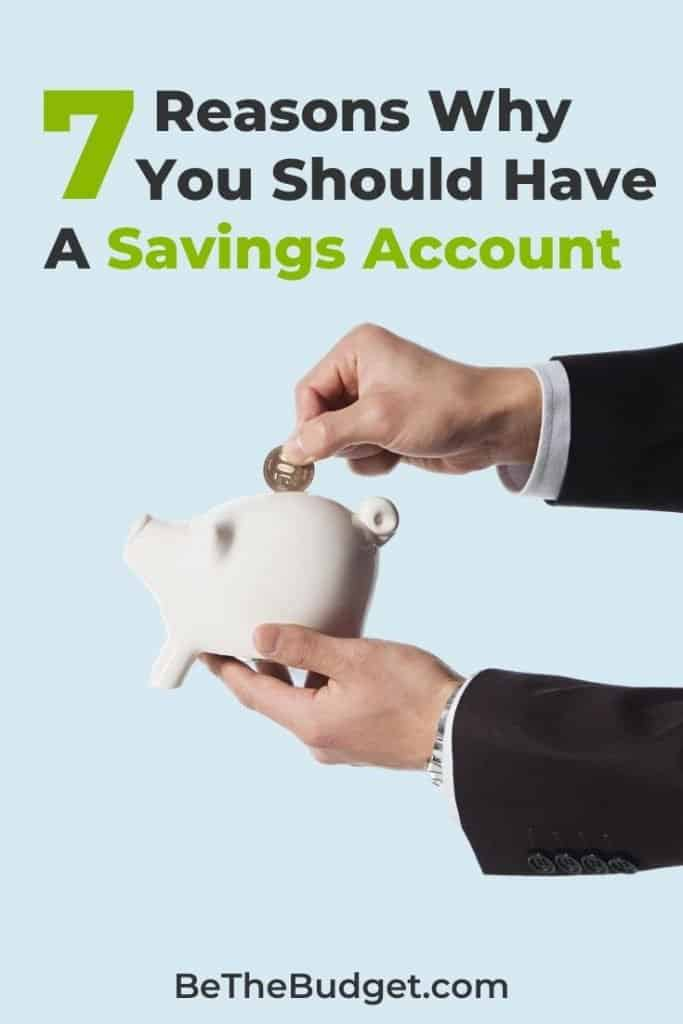 Should I Have A Savings Account? Here's 7 Reasons Why You Should | Be The Budget