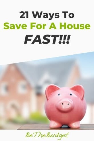 How To Save For A House Fast | Be The Budget