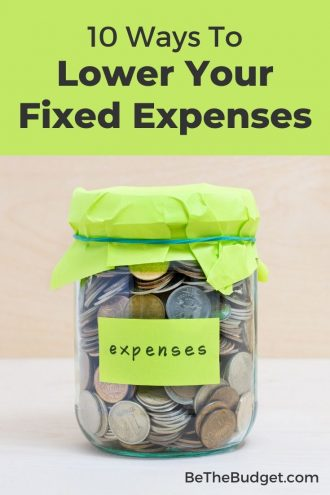 10 Ways To Lower Your Fixed Monthly Expenses | Be The Budget