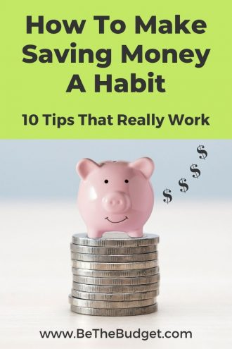 10 Ways To Make Saving Money A Habit | Be The Budget