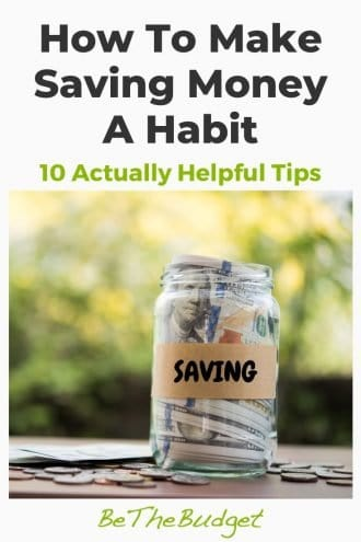 10 Tips To Make Saving Money A Habit | Be The Budget