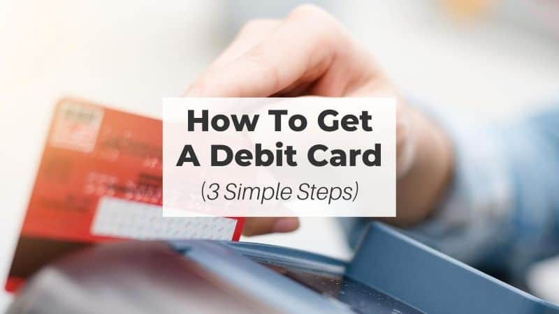 How to get a debit card in 3 simple steps | Be The Budget