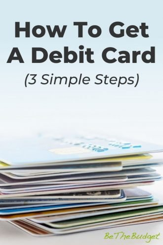 how to get a debit card | Be The Budget