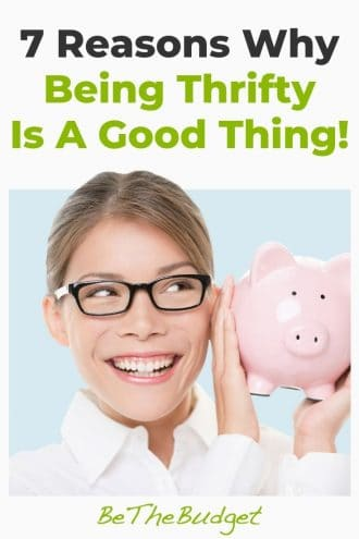 7 reasons why being thrifty is a good thing. | Be The Budget