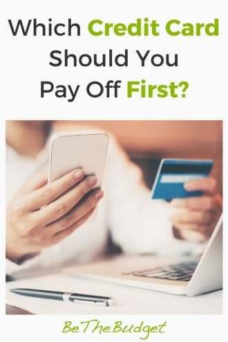 which credit card should you pay off first? | Be The Budget