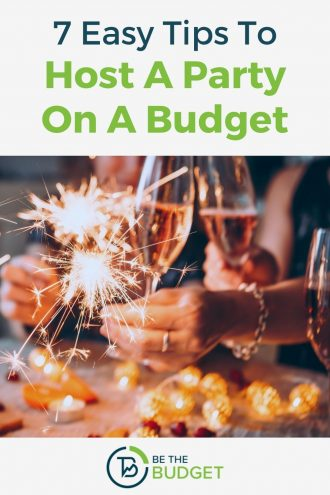 7 tips to host a party on a budget | Be The Budget