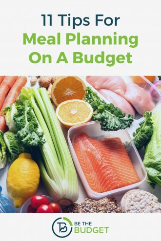 11 Tips For Meal Planning On a Budget | Be The Budget