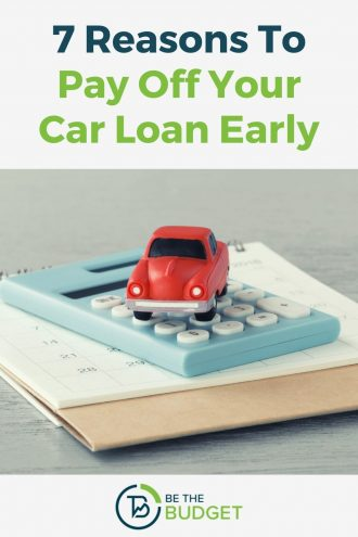 7 reasons to pay off your car loan early | Be The Budget