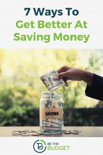 7 ways to get better at saving money | Be The Budget
