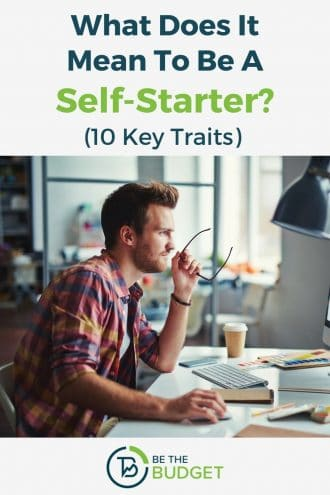 What does it mean to be a self-starter? | Be The Budget