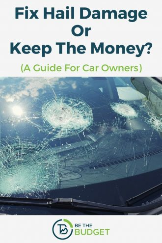 Fix hail damage or keep the money? | Be The Budget