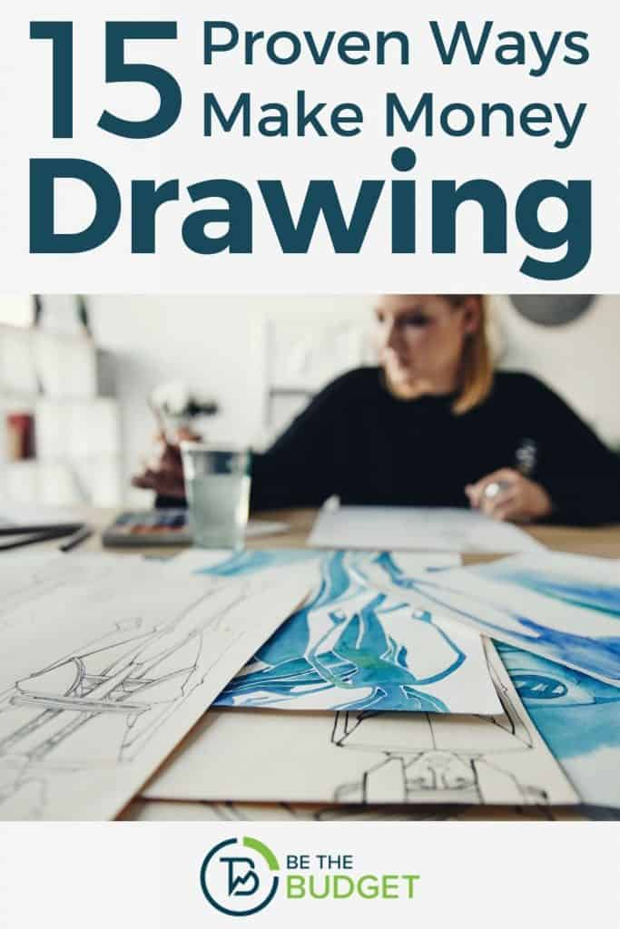 15 Proven Ways To Make Money Drawing | Be The Budget