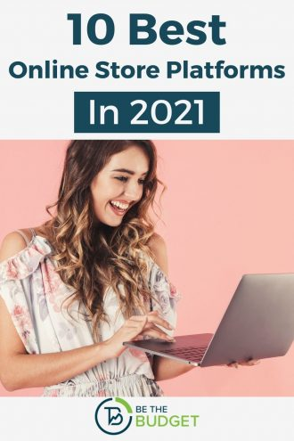 10 Best Online Store Platforms In 2021 | Be The Budget