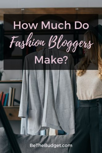 How Much Do Fashion Bloggers Make?   Be The Budget