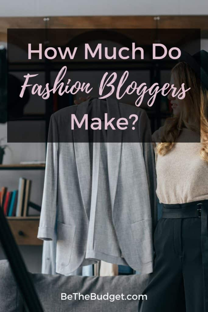 How Much Do Fashion Bloggers Make? | Be The Budget