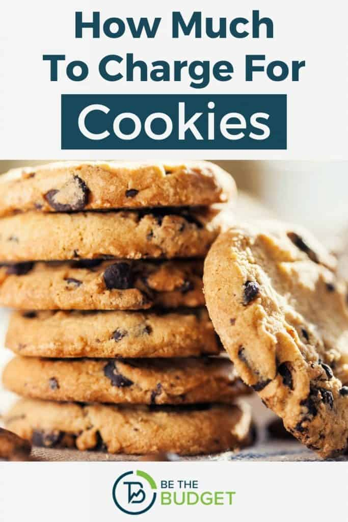 How much to charge for cookies | Be The Budget