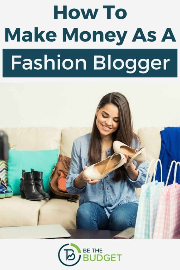 How To Make Money As A Fashion Blogger | Be The Budget