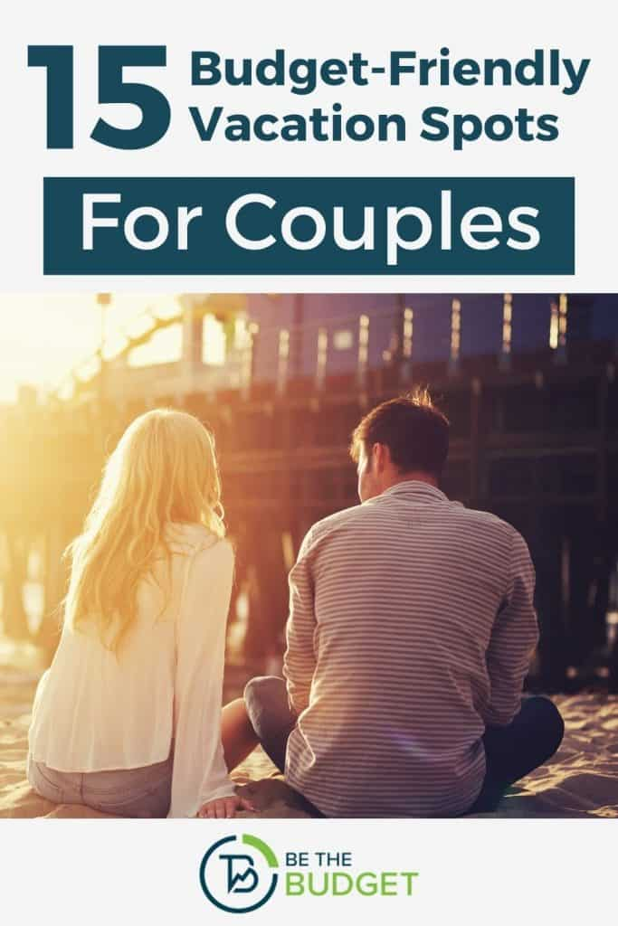 15 Budget-Friendly Vacation Spots For Couples | Be The Budget