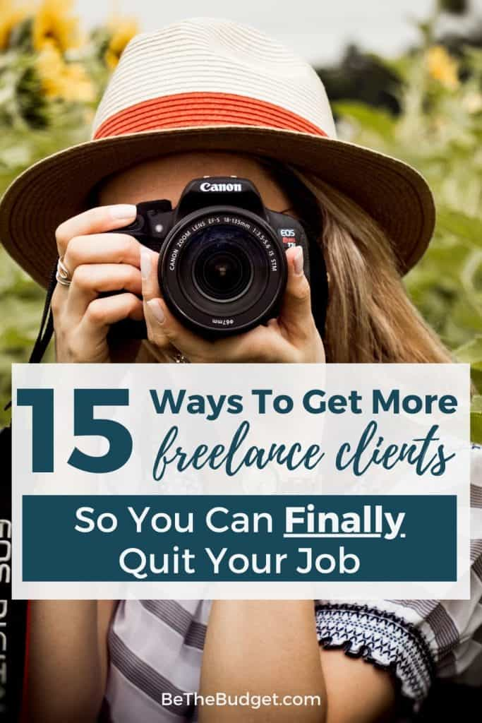 how to get more freelance clients so you can finally quit your job | Be The Budget