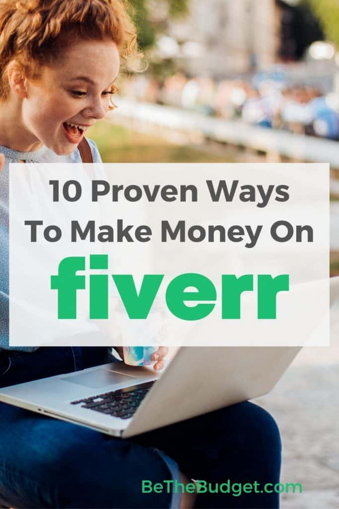 10 Proven Ways To Make Money On Fiverr   Be The Budget