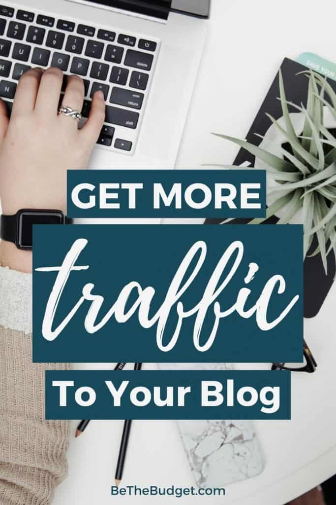 Get more traffic to your blog | Be The Budget