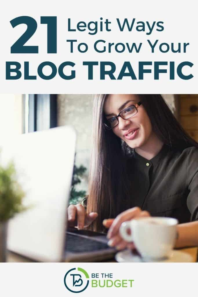 21 Legit Ways To Grow Your Blog Traffic | Be The Budget
