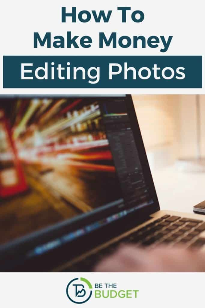 How to make money editing photos (The ultimate guide) | Be The Budget