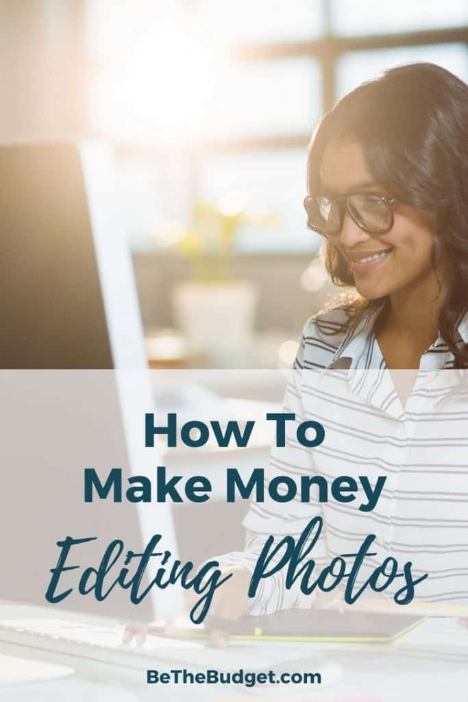 10 ways to make money editing photos | Be The Budget