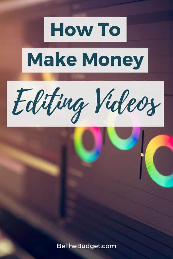 Make money editing videos | Be The Budget