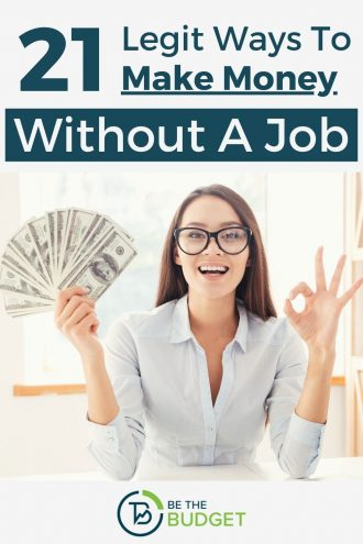 21 Legit Ways To Make Money Without A Job | Be The Budget