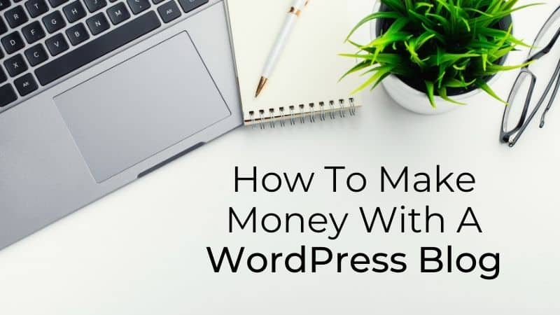 How to make money with a WordPress blog | Be The Budget