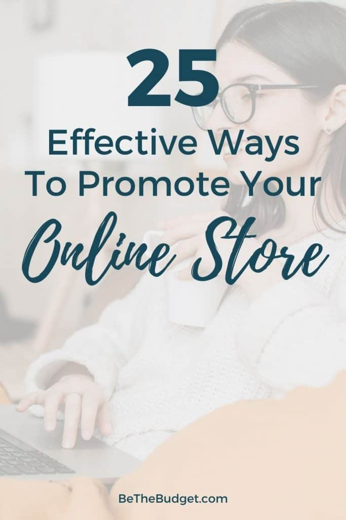 25 effective ways to promote your online store | Be The Budget