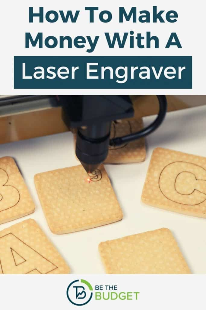 how to make money with a laser engraver | Be The Budget