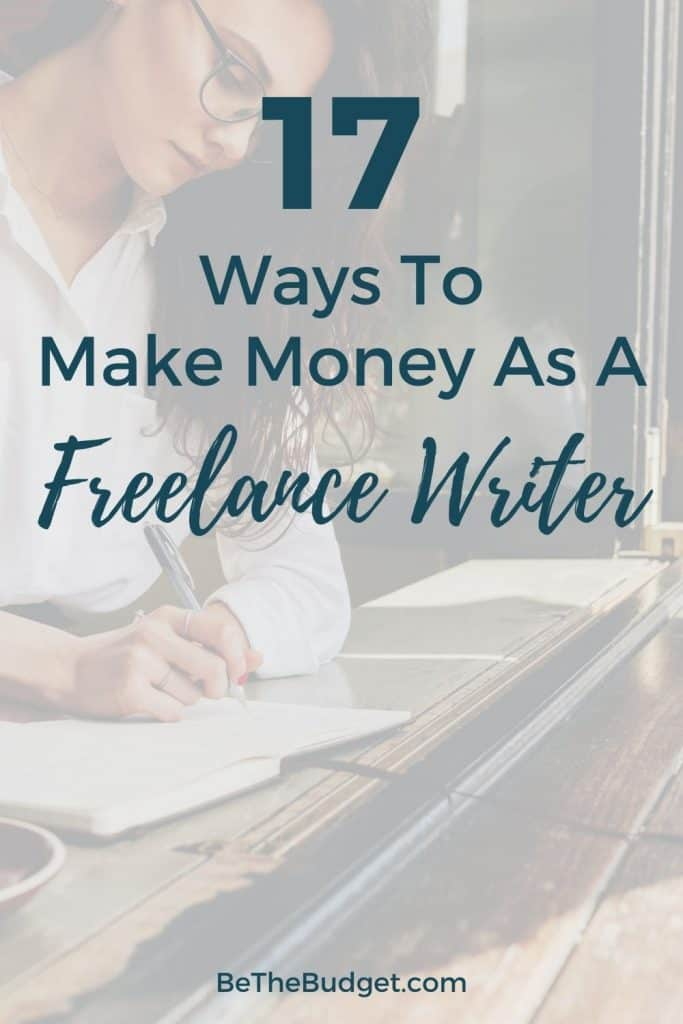 17 ways to make money as a freelance writer | Be The Budget