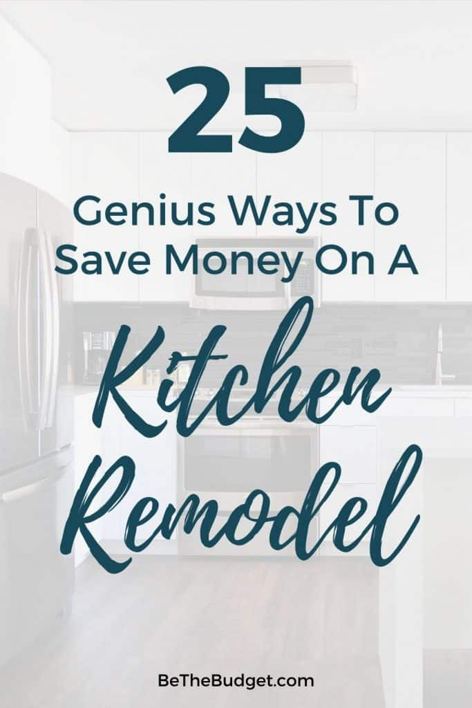 25 ways to save money on your next kitchen remodel | Be The Budget