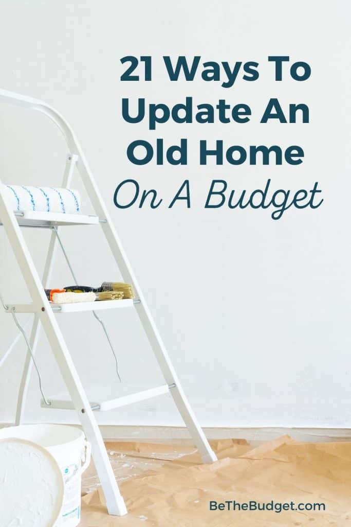 How to update your old home on a budget | Be The Budget
