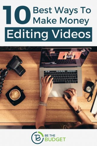 10 ways to make money editing videos | Be The Budget