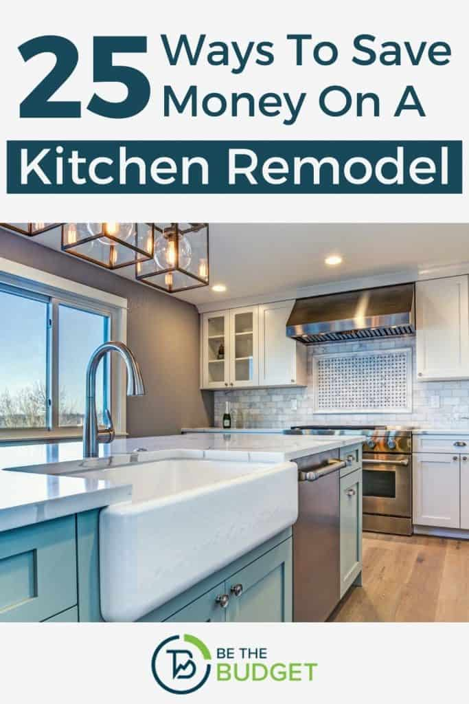 how to save money on kitchen remodel | Be The Budget