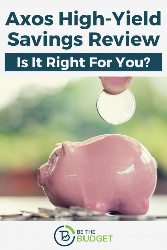 Axos High-Yield Savings Account Review: Is It Right For You? | Be The Budget