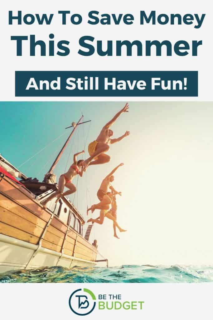 How to save money this summer and still have fun   Be The Budget