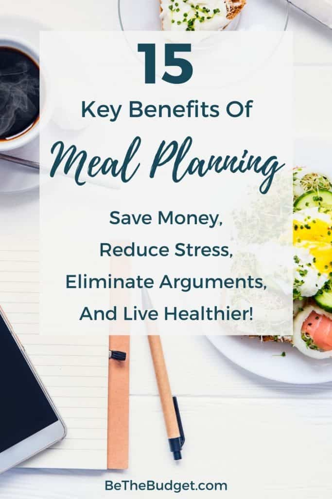 15 key benefits of meal planning   Be The Budget
