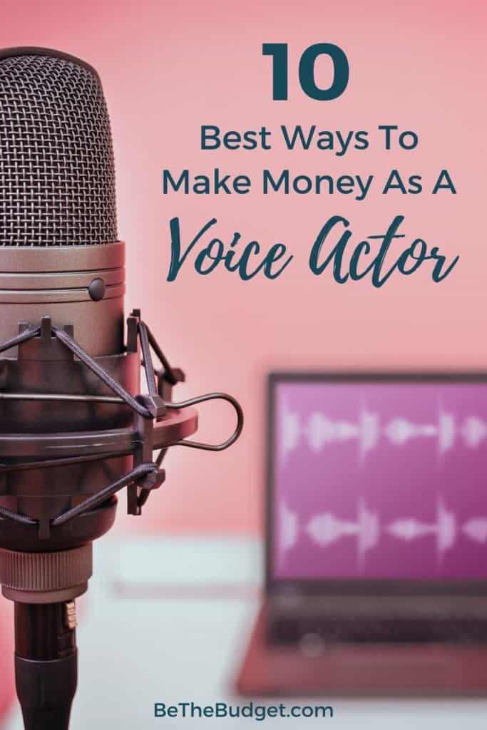 10 Best Ways To Make Money As A Voice Actor   Be The Budget
