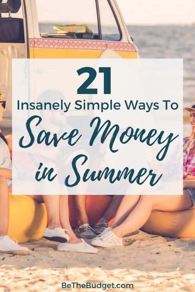 21 simple ways to save money in summer   Be The Budget