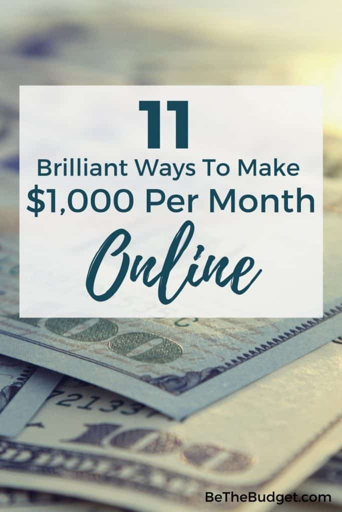 how to make 1000 per month online   Be The Budget